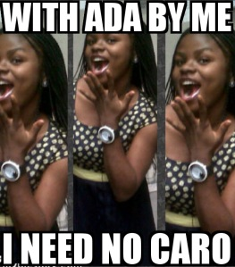 with-ada-by-me-i-need-no-caro