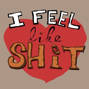 I_Feel_Like_Shit_by_paniq