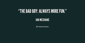 quote-Ian-McShane-the-bad-boy-always-more-fun-226758