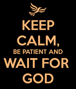 keep-calm-be-patient-and-wait-for-god