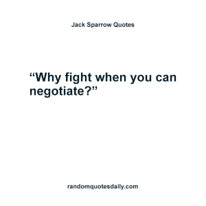 Why-fight-when-you-can-negotiate-Jack-Sparrow-Quotes