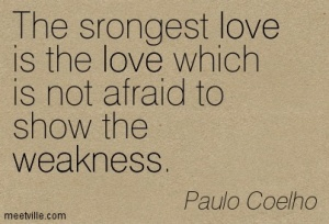 The-srongest-love-is-the-love-which-is-not-afraid-to-show-the-weakness