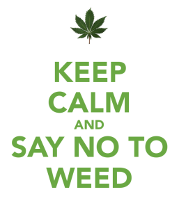 keep-calm-and-say-no-to-weed-1