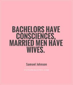 bachelors-have-consciences-married-men-have-wives-quote-1