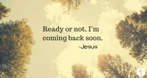 ready-not-jesus-is-coming-back