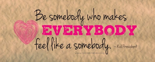 make-everybody-feel-like-a-somebody