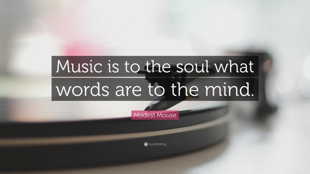 10988-Modest-Mouse-Quote-Music-is-to-the-soul-what-words-are-to-the-mind