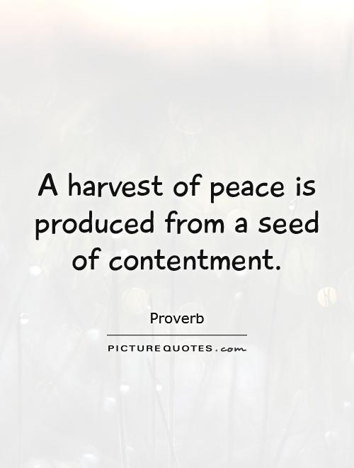a-harvest-of-peace-is-produced-from-a-seed-of-contentment-quote-1