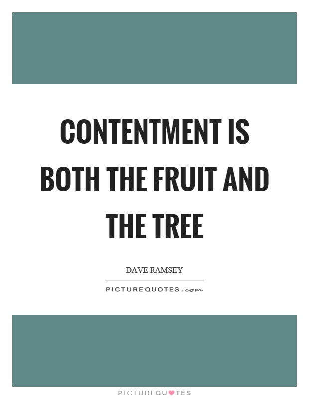 contentment-is-both-the-fruit-and-the-tree-quote-1