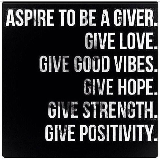 Quote-Aspire-to-be-a-giver-of-love-hope-strength-and-positivity