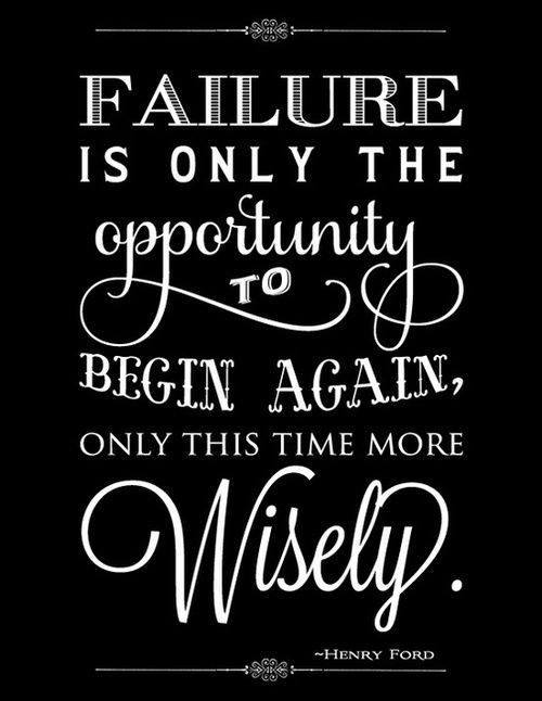 failure-is-only-the-opportunity-to-begin-again-only-this-time-more-wisely