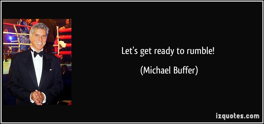 quote-let-s-get-ready-to-rumble-michael-buffer-388700